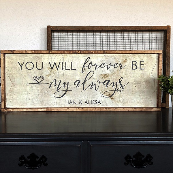 Forever Be My Always - 14x34 Framed Wood Sign
