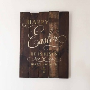 Happy Easter He is Risen Wood Signs