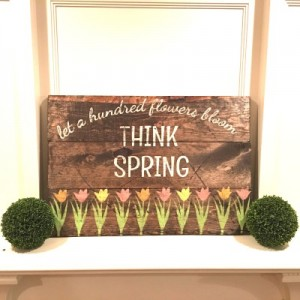 Think Spring Wooden Sign