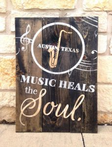 Music Heals the Soul Wood Sign