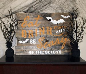 Eat, Drink, Be Scary Wood Sign