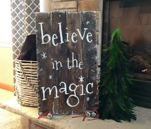 Believe in the Magic Wood Sign