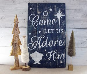 O Come Let Us Wood Sign